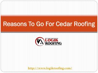 Reasons To Go For Cedar Roofing
