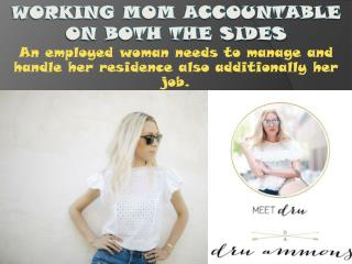 Working mom accountable on both the sides