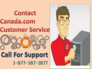 How to contact Canada.com Customer Service Phone Number 1-877-587-1877
