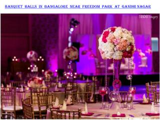 Banquet halls in Bangalore near Freedom Park at Gandhi Nagar