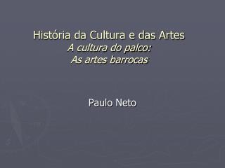 Hist ria da Cultura e das Artes A cultura do palco: As artes barrocas