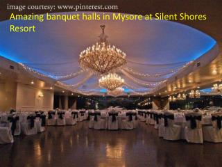 Amazing Banquet halls in Mysore at Silent Shores Resort