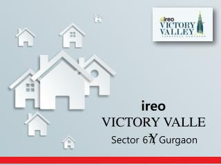 IREO Victory Valley Sector 67 Gurgaon – Investors Clinic
