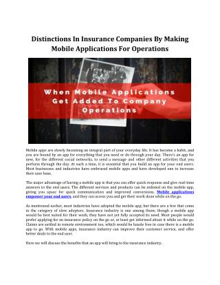 Distinctions In Insurance Companies By Making Mobile Applications For Operations