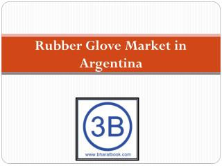 Rubber Glove Market in Argentina