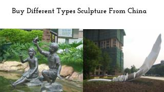 Buy Different Types Sculpture from China