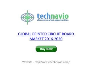 GLOBAL PRINTED CIRCUIT BOARD MARKET 2016-2020 REPORT