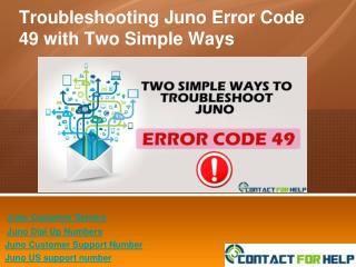 Know How to Troubleshoot Juno Error Code 49