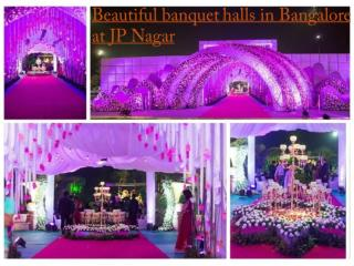 Beautiful banquet halls in Bangalore at JP Nagar