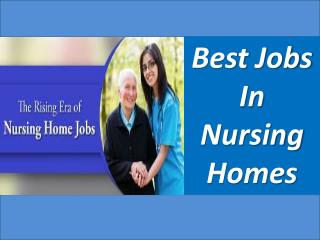 Best Jobs In Nursing Homes