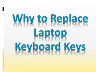 Why to Replace Laptop Keyboard Keys