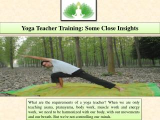 Yoga Teacher Training: Some Close Insights