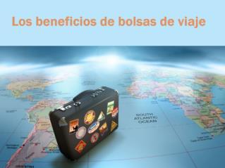 Los beneficios de bolsas de viaje