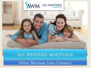 All Western Mortgage   Our Types of Mortgage Loans