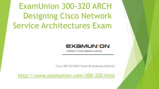 ExamUnion 300-320 ARCH CCDP 300-320 Real Exam Test Question