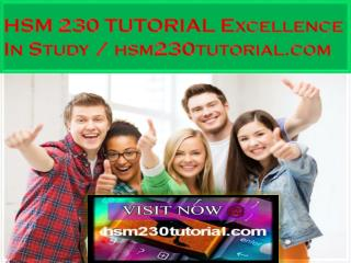 HSM 230 TUTORIAL Excellence In Study / hsm230tutorial.com