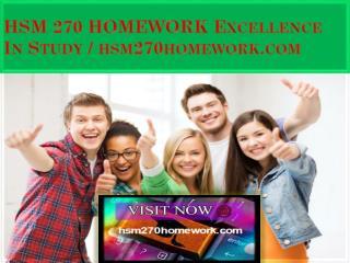 HSM 270 HOMEWORK Excellence In Study / hsm270homework.com