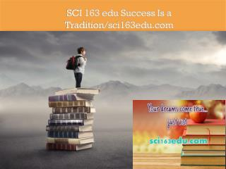 SCI 163 edu Success Is a Tradition/sci163edu.com