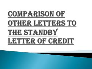 Benefits of SBLC as Compare to the other Letters