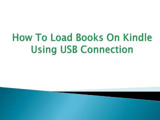 How To Load Books On Kindle Using USB Connection