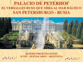 PALACIO DE PETERHOF EL VERSALLES RUSO QUE MIRA AL MAR B LTICO SAN PETERSBURGO - RUSIA