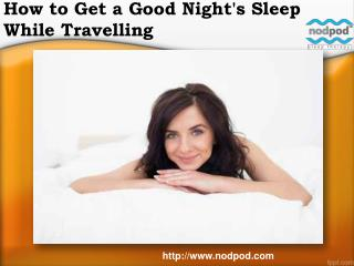 How to get a good night's sleep while travelling