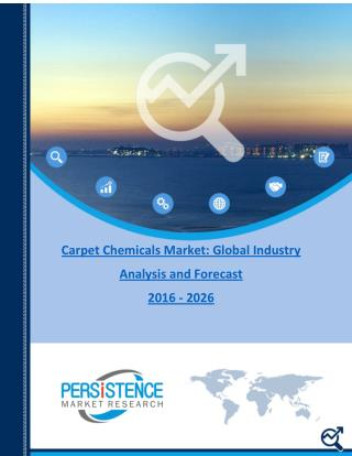 Carpet Chemicals Market: Global Industry Analysis and Forecast 2016 - 2026
