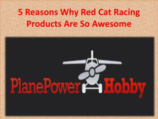5 Reasons Why Red Cat Racing Products Are So Awesome