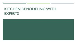 Kitchen Remodeling with Experts