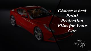 Choose A Best Paint Protection Film for Your Car