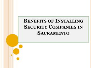 Benefits of Installing Security Companies in Sacramento