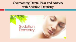 Overcoming Dental Fear and Anxiety with Sedation Dentistry