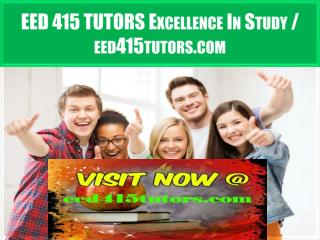 EED 415 TUTORS Excellence In Study / eed415tutors.com