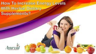 How To Increase Energy Levels With Herbal Dietary Supplements?
