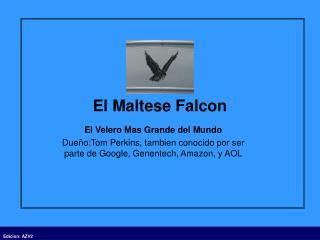 El Maltese Falcon