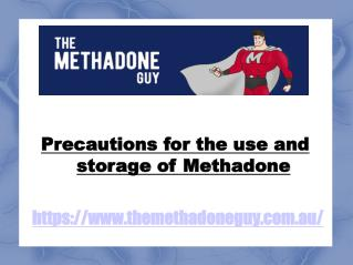 To know Methadone Uses, Precautions and Storage
