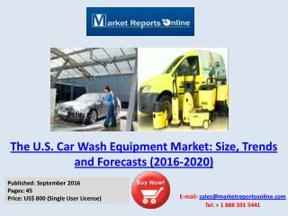 2016-2020 U.S. Car Wash Equipment Market Trends & Analysis Forecasts