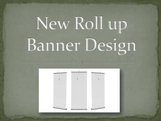 New Roll up Banner Design