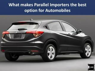 What makes Parallel Importers the best option for Automobiles