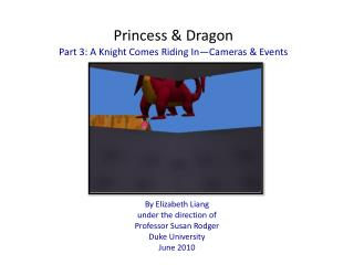 Princess  Dragon Part 3: A Knight Comes Riding In Cameras  Events