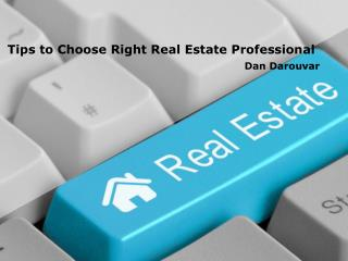 Right Real Estate Professional | Dan Darouvar