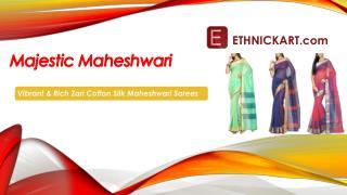 Ethnickart -Vibrant & Rich Zari Cotton Silk Maheshwari Sarees