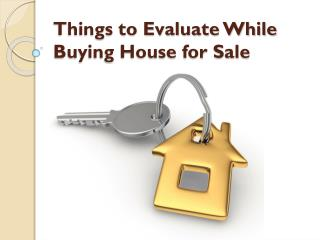 Things to Evaluate While Buying House for Sale