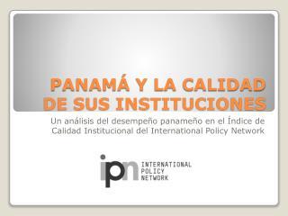 PANAM  Y LA CALIDAD DE SUS INSTITUCIONES