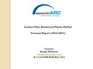 Carbon Fiber Reinforced Plastic Market: APAC is to boom the market revenue during 2016-2021