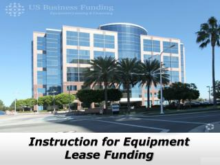Instruction for Equipment Lease Funding - US Business Funding