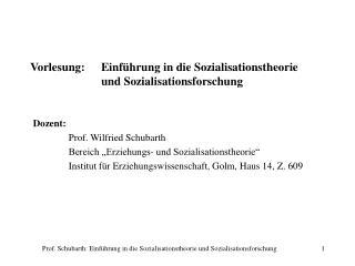 Vorlesung:  Einf hrung in die Sozialisationstheorie    und Sozialisationsforschung