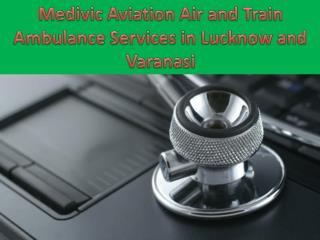 Now Present Air and Train Ambulance Services in Lucknow