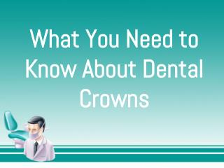 What you need to know dental crowns