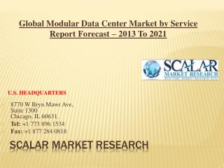 Global Modular Data Center Market by Service, Market Dynamics, Market Segmentation, and Market Geography Analysis Report